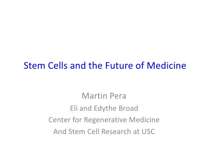 Martin Pera stem cells and the future of medicine