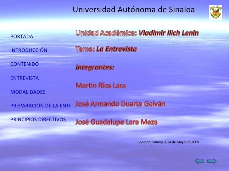 Universidad Autónoma de Sinaloa  PORTADA  INTRODUCCIÓN  CONTENIDO  ENTREVISTA  MODALIDADES  PREPARACIÓN DE LA ENTREVISTA  ...