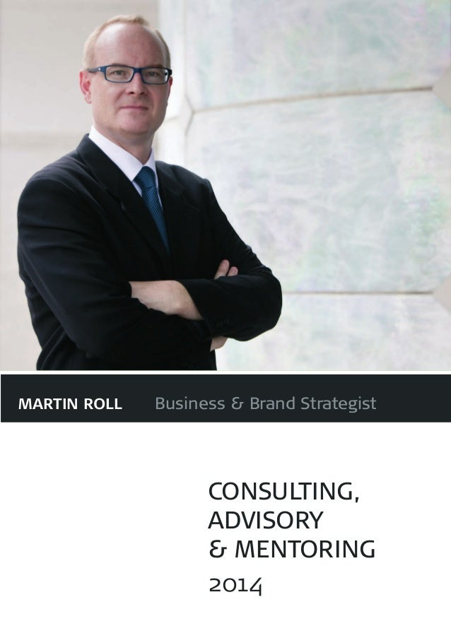 Martin Roll 	  Business & Brand Strategist  Consulting, advisory & mentoring 2014