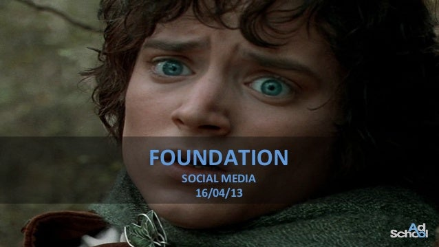 FOUNDATION  SOCIAL MEDIA  16/04/13