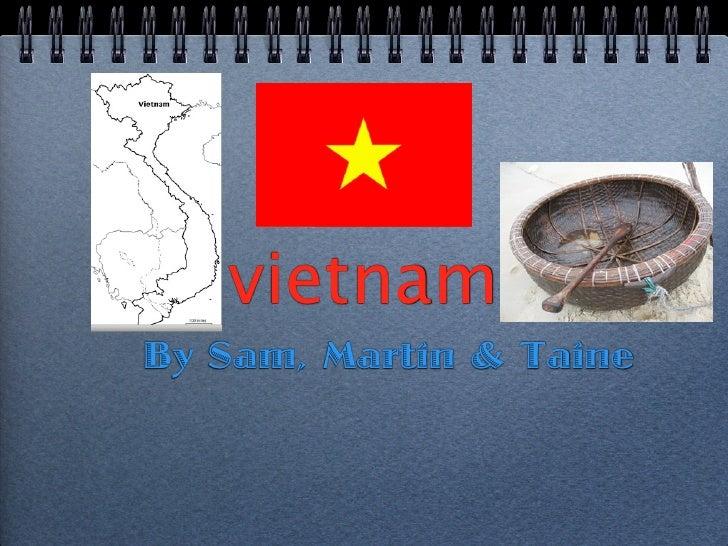 vietnam By Sam, Martin & Taine