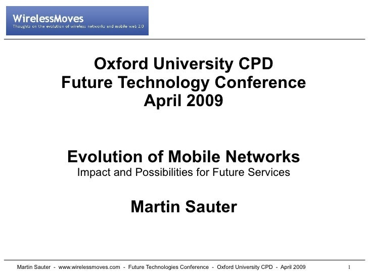 Oxford University CPD                 Future Technology Conference                           April 2009                   ...