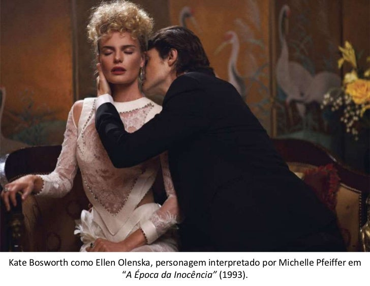 "Kate Bosworth como Ellen Olenska, personagem interpretado por Michelle Pfeiffer em                          ""A Época da In..."