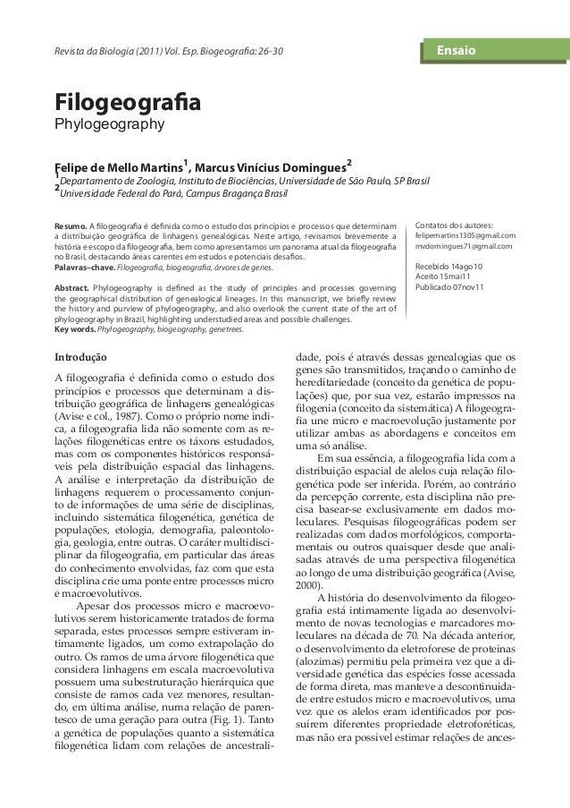 Revista da Biologia (2011) Vol. Esp. Biogeografia: 26-30 Contatos dos autores: felipemartins1305@gmail.com mvdomingues71@g...