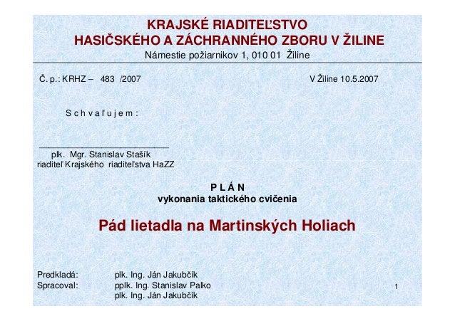 KRAJSKÉ RIADITEĽSTVO HASIČSKÉHO A ZÁCHRANNÉHO ZBORU V ŽILINE Námestie požiarnikov 1, 010 01 Žiline Č. p.: KRHZ – 483 /2007...