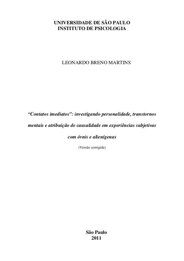"""UNIVERSIDADE DE SÃO PAULO INSTITUTO DE PSICOLOGIA LEONARDO BRENO MARTINS """"Contatos imediatos"""": investigando personalidade,..."""