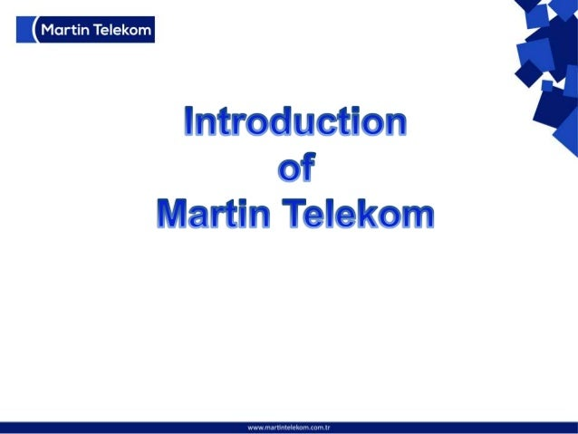 C Tech Bilisim  (Development)  Martin  Telekom  (Operation)  • Martin Telekom provides end to end value added broadband  t...
