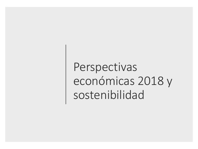 Perspectivas económicas2018y sostenibilidad