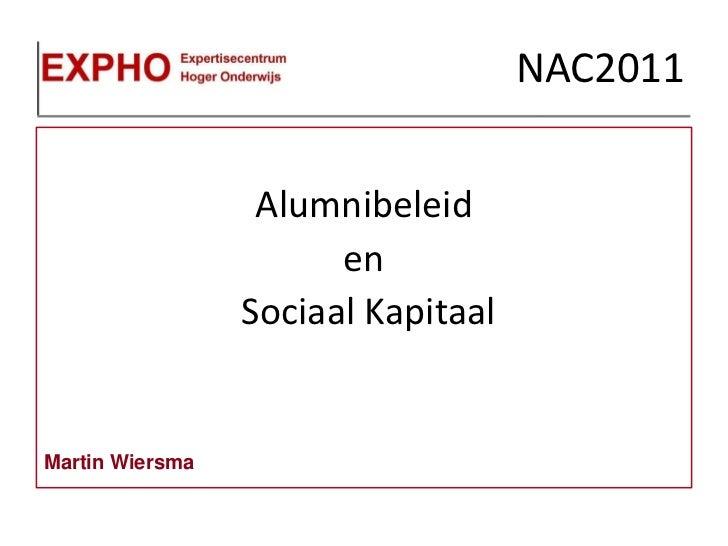 NAC2011                  Alumnibeleid                       en                 Sociaal KapitaalMartin Wiersma