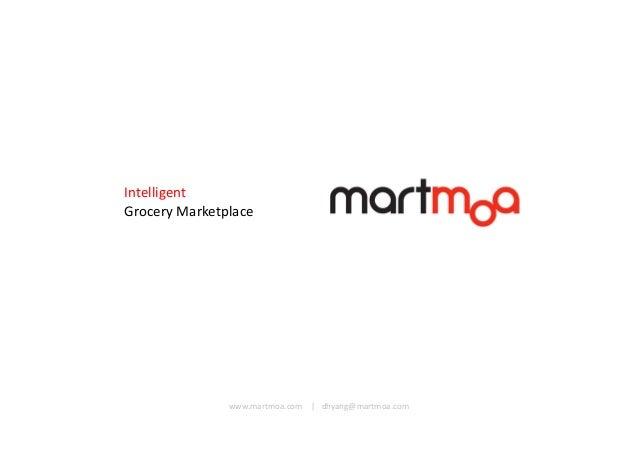 Intelligent Grocery Marketplace  www.martmoa.com | dhyang@martmoa.com