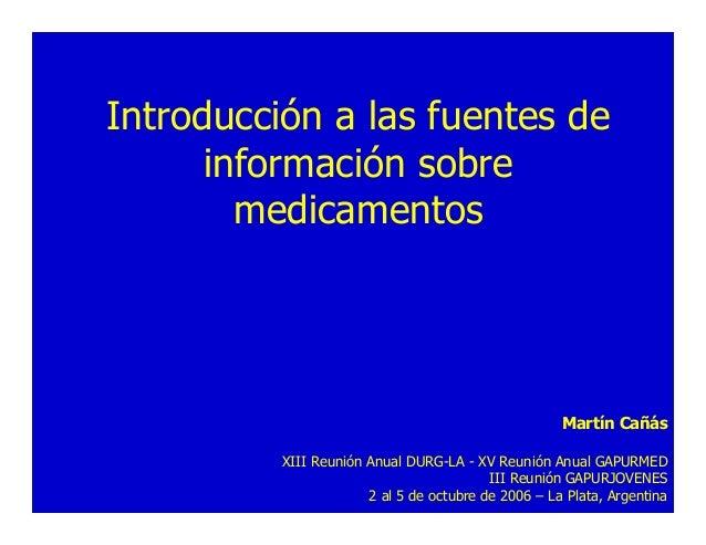 Introducción a las fuentes de      información sobre        medicamentos                                                  ...
