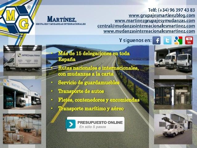 • Más de 15 delegaciones en toda España • Rutas nacionales e internacionales, con mudanzas a la carta • Servicio de guarda...