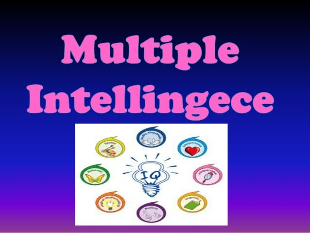 What is multiple intelligence? ·Howard Gardner proposed 'The Theory of  Multiple Intelligences' in 1983. ·He thought that ...