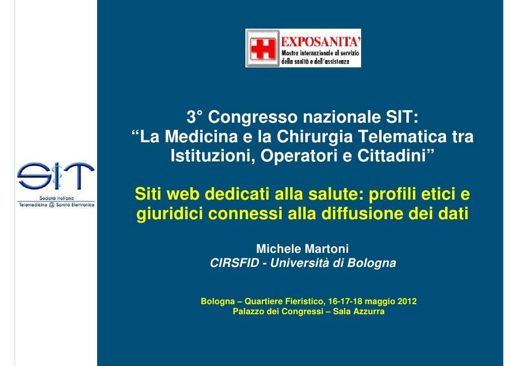 """°      3° Congresso nazionale SIT:""""La Medicina e la Chirurgia Telematica tra    Istituzioni, Operatori e Cittadini""""Siti we..."""