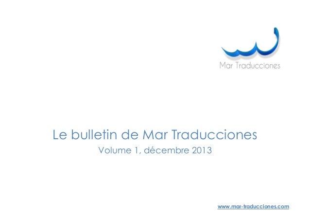 www.mar-traducciones.com Le bulletin de Mar Traducciones Volume 1, décembre 2013