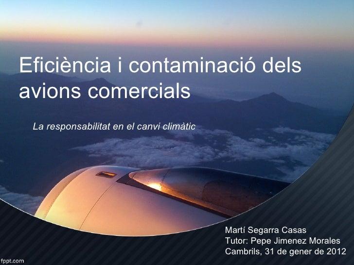 Eficiència i contaminació delsavions comercials La responsabilitat en el canvi climàtic                                   ...