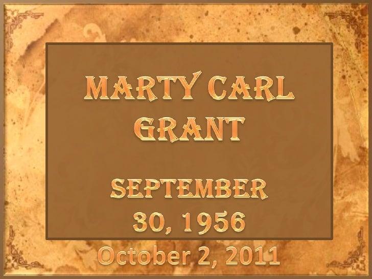 Marty Carl Grant<br />September 30, 1956<br />October 2, 2011<br />