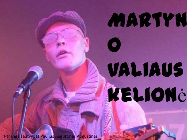Martyn                                                  o                                                  Valiaus        ...