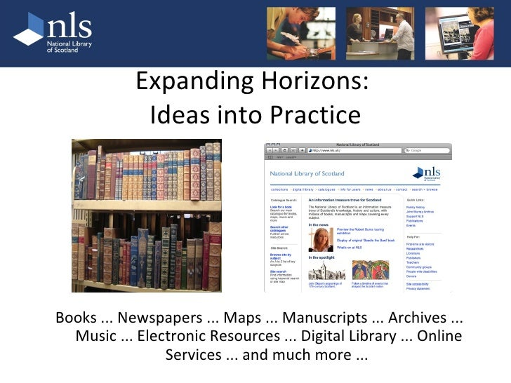Expanding Horizons:              Ideas into Practice     Books ... Newspapers ... Maps ... Manuscripts ... Archives ...   ...