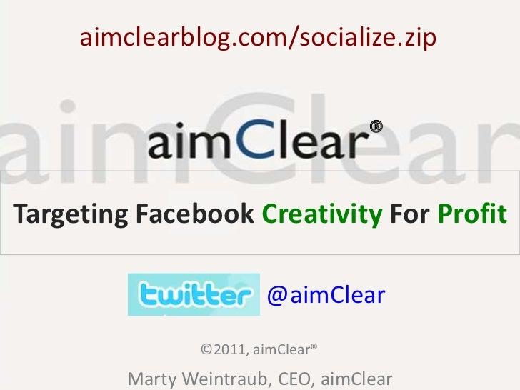 Socialize: Monetizing Social Media - Marty Weintraub (used by permission aimClear (r) (c) 2011)