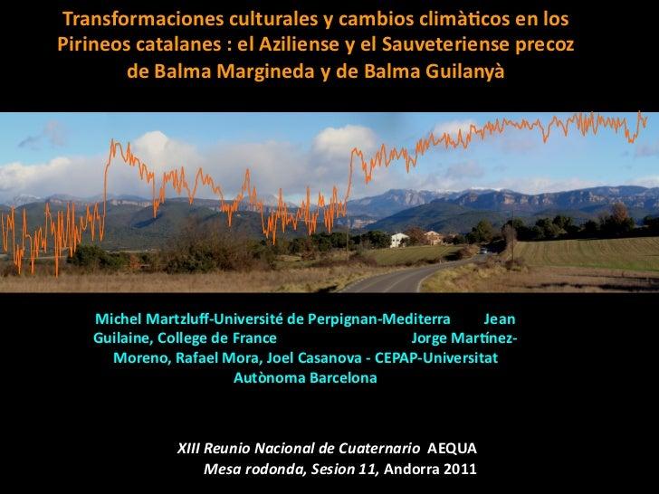 Transformaciones culturales y cambios climà3cos en los Pirineos catalanes : el Aziliense y el ...
