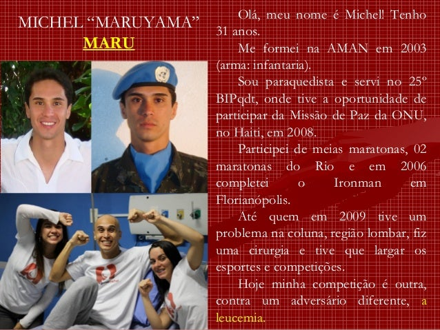"""MICHEL """"MARUYAMA"""" MARU Olá, meu nome é Michel! Tenho 31 anos. Me formei na AMAN em 2003 (arma: infantaria). Sou paraquedi..."""