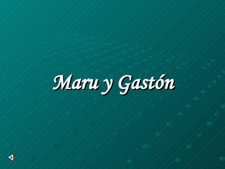 Maru y Gastón