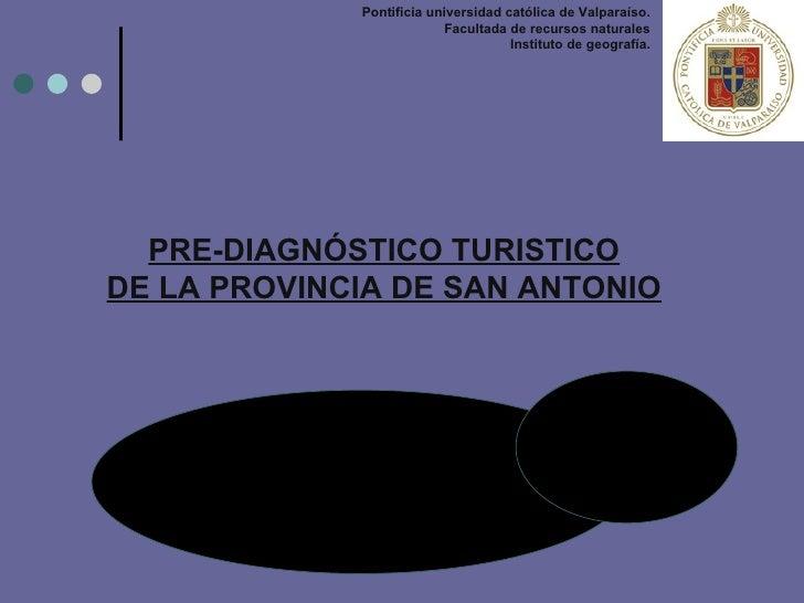 Pontificia universidad católica de Valparaíso. Facultada de recursos naturales Instituto de geografía. PRE-DIAGNÓSTICO TUR...