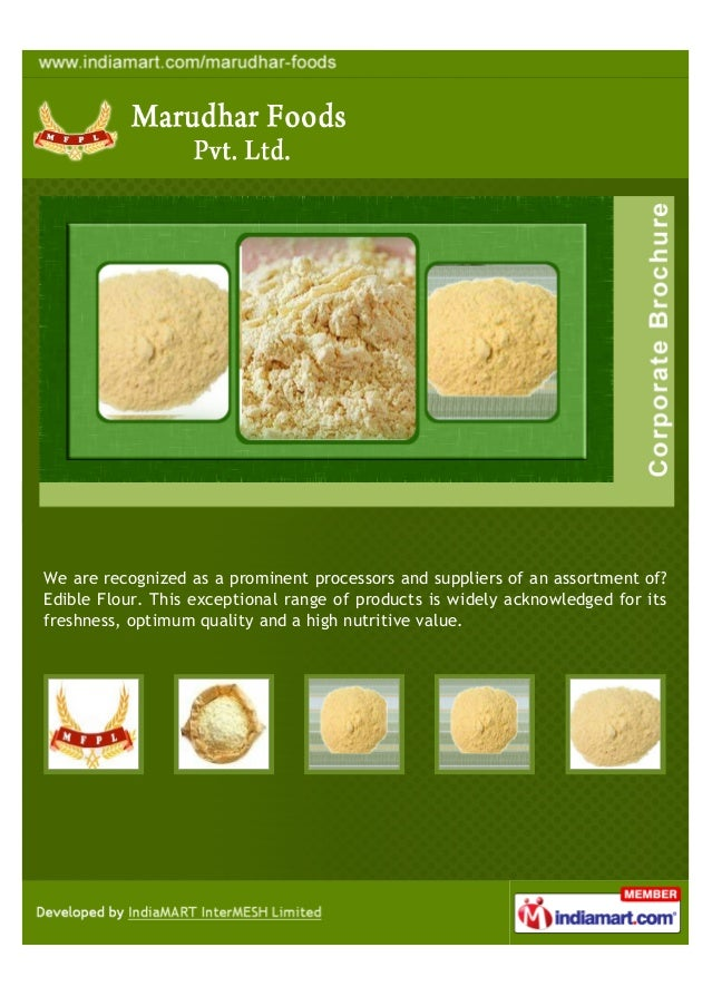 We are recognized as a prominent processors and suppliers of an assortment of?Edible Flour. This exceptional range of prod...
