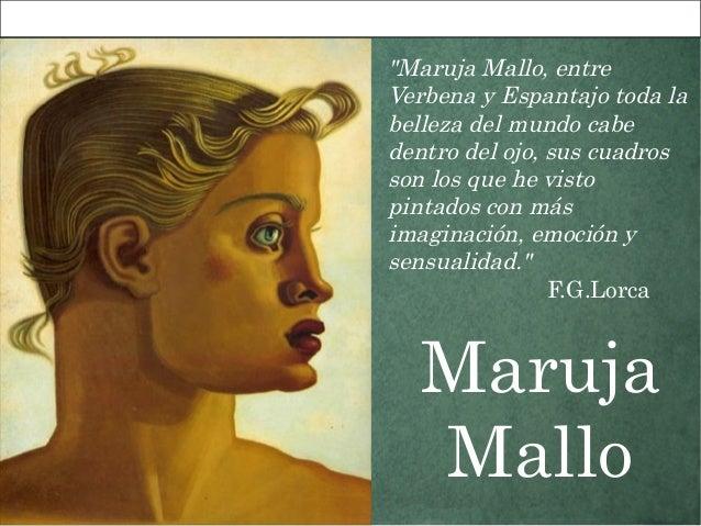 """""""Maruja Mallo, entreVerbena y Espantajo toda labelleza del mundo cabedentro del ojo, sus cuadrosson los que he vistopintad..."""