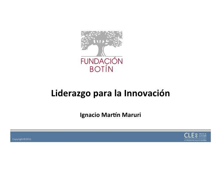 Liderazgo para la Innovación                                                                     Ignacio Mar3n...