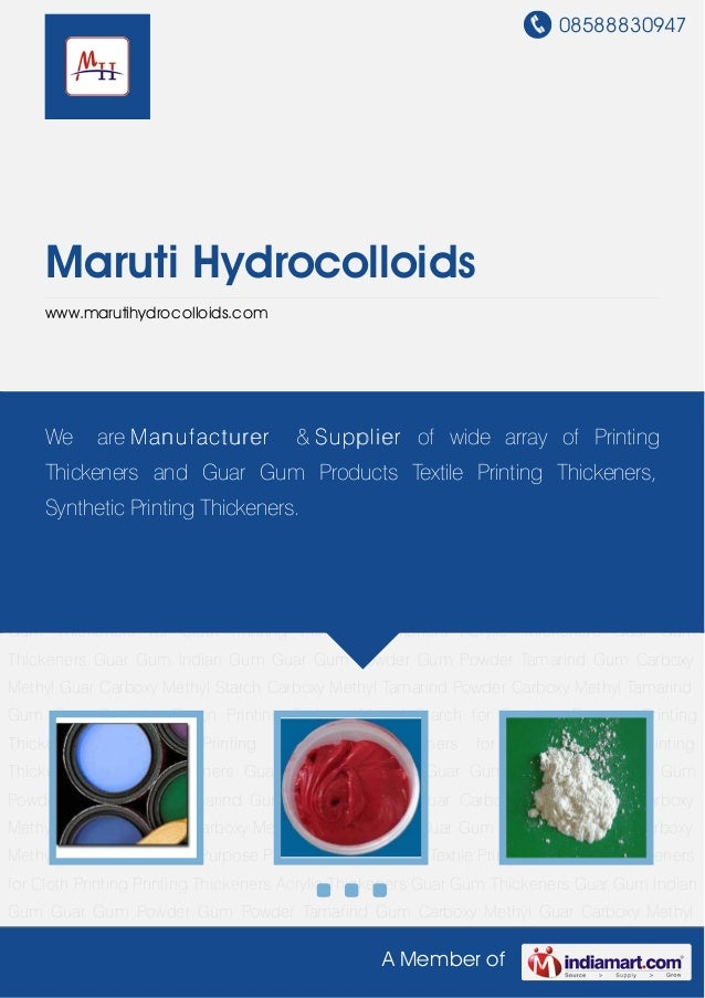 08588830947A Member ofMaruti Hydrocolloidswww.marutihydrocolloids.comPrinting Thickeners Acrylic Thickeners Guar Gum Thick...