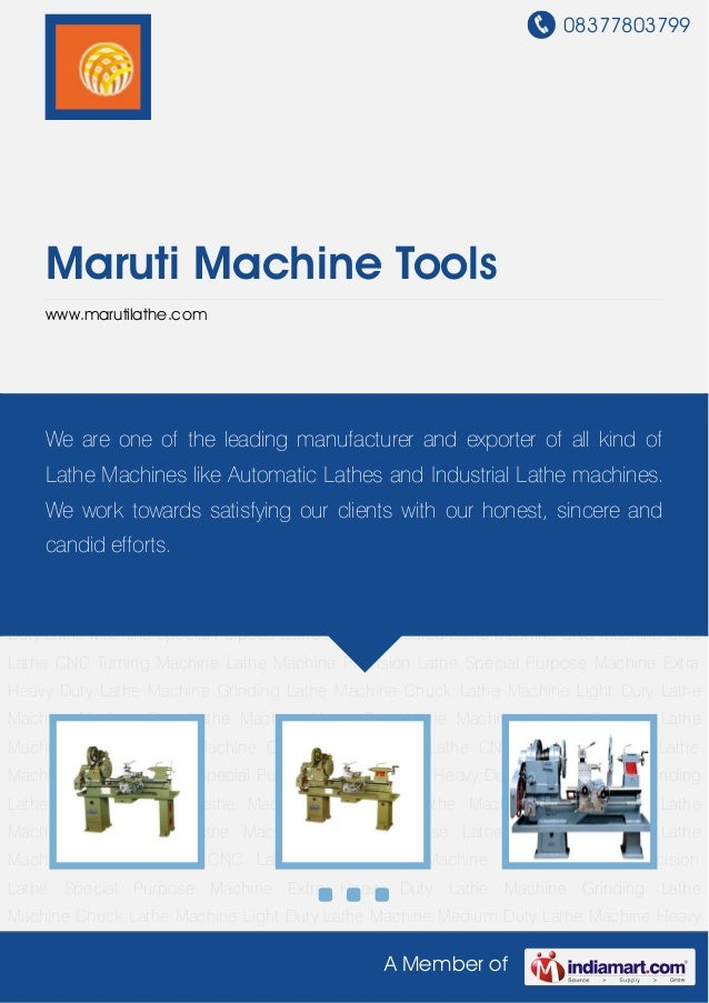 08377803799A Member ofMaruti Machine Toolswww.marutilathe.comLight Duty Lathe Machine Medium Duty Lathe Machine Heavy Duty...