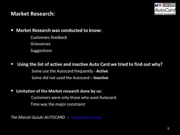 <ul><li>Market Research: </li></ul><ul><li>Market Research was conducted to know:  </li></ul><ul><li>Customers feedback  <...