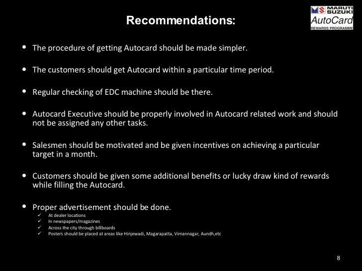 <ul><li>Recommendations: </li></ul><ul><li>The procedure of getting Autocard should be made simpler. </li></ul><ul><li>The...