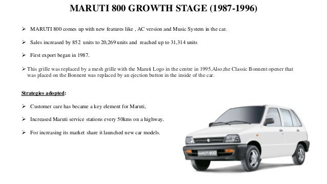 product life cycle of maruti 800 The product life-cycle is a model, commonly used in business, marketing, and product development, to illustrate the key phases that any product goes through, from the point it is first envisaged to the point that it is removed from the market.