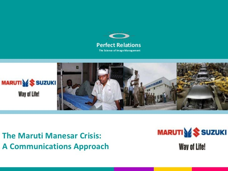 Perfect Relations                       The Science of Image ManagementThe Maruti Manesar Crisis:A Communications Approach