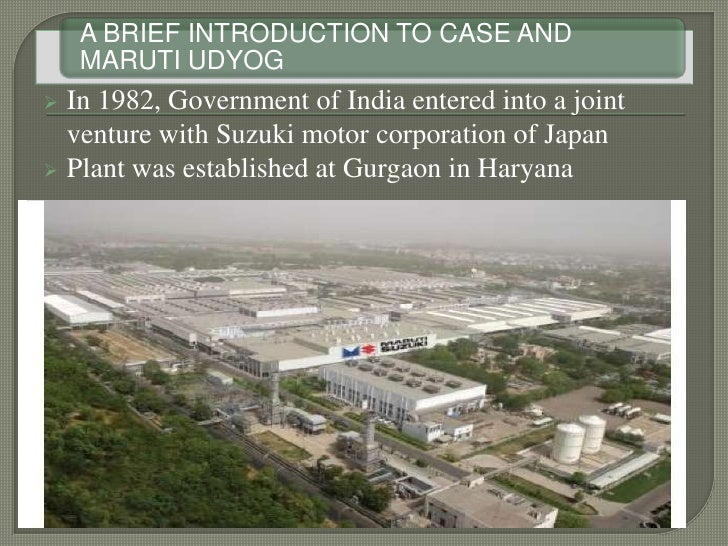maruti gurgaon case study Violence and murder at the maruti suzuki's manesar plant are likely to hit the  state's  the drive into manesar is reminiscent of gurgaon 10 years ago   nehru university's centre for the study of regional development.