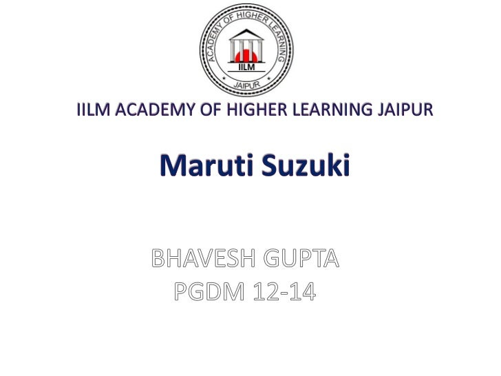    Maruti suzuki India ltd.(MSIL)is a leading manufacturer of four wheeler in    India.   The Company is a subsidiary of...