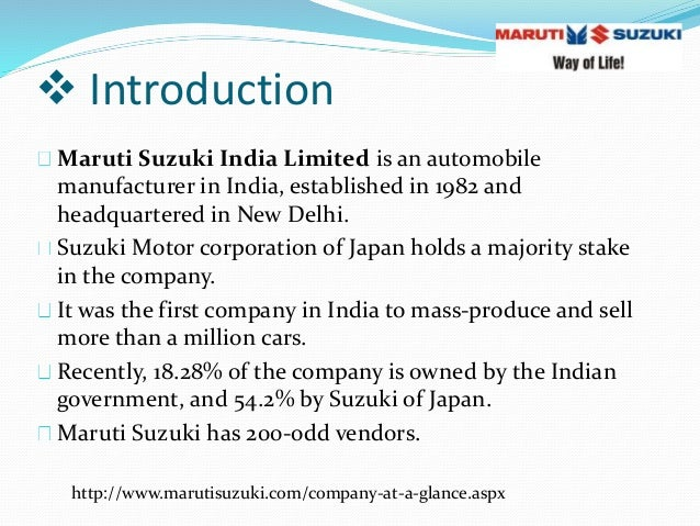 introduction to the maruti suzuki india limited commerce essay Essay preview more ↓ introduction to maruti suzuki ltd maruti suzuki india ltd  is a leading manufacturer of four-wheeler in india born in 1983 with the.
