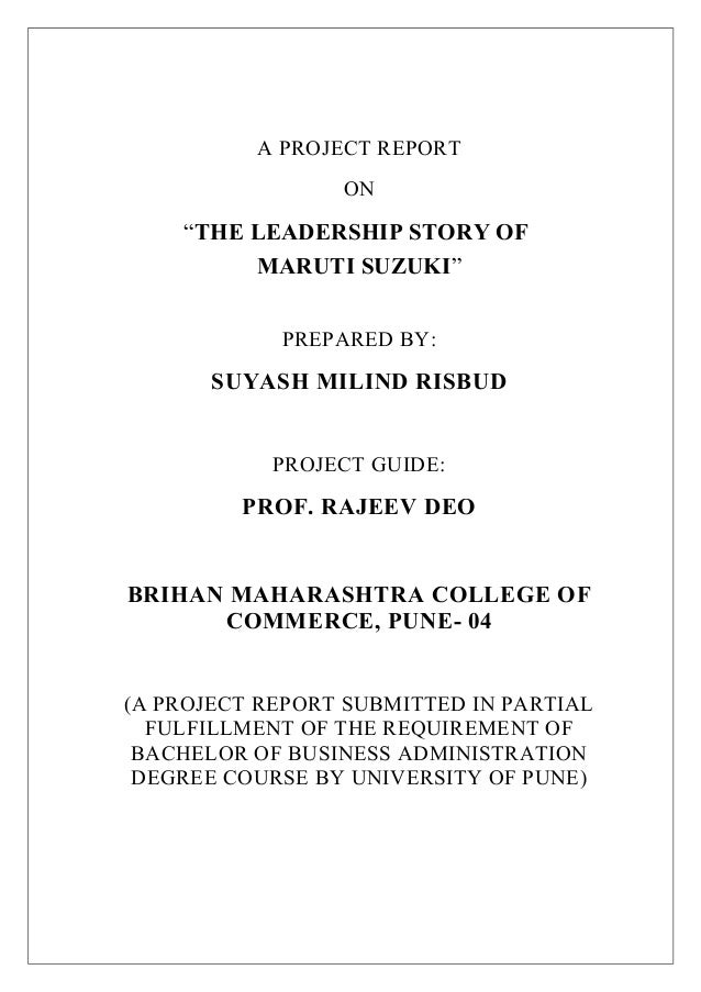 """A PROJECT REPORT ON """"THE LEADERSHIP STORY OF MARUTI SUZUKI"""" PREPARED BY: SUYASH MILIND RISBUD PROJECT GUIDE: PROF. RAJEEV ..."""