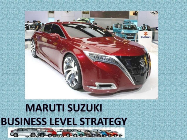 business level strategy of maruti suzuki First 55 years saw negligible to slow growth in this industry till maruti udyog   countering disruptive innovation strategy in indian passenger car industry: a  case of maruti suzuki india  he teaches diverse subjects in marketing  management field at the postgraduate level  strategic management and  business policy.