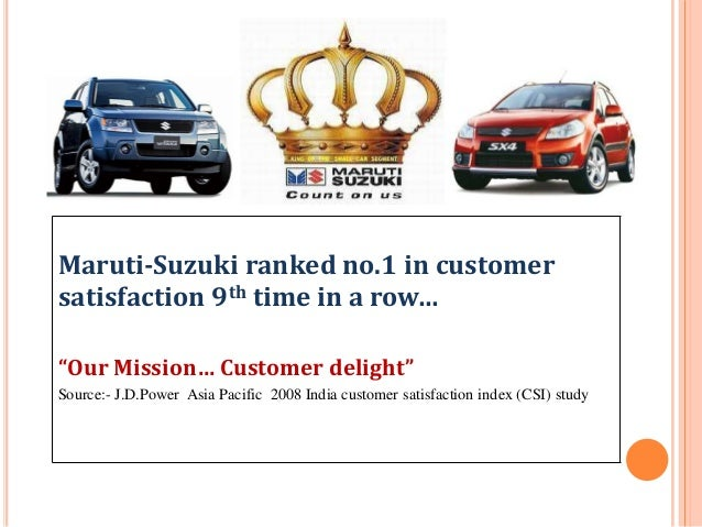 customer satisfaction of maruti Customer satisfaction questionnaire tata motors uses a customer relationship gm maruti suzuki has mentioned that the consumer is price.