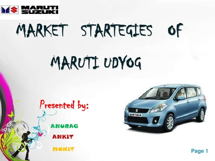 MARKET STARTEGIES OF    MARUTI UDYOG  Presented by:    ANURAG     ANKIT     MOHIT   Free Powerpoint Templates   Page 1