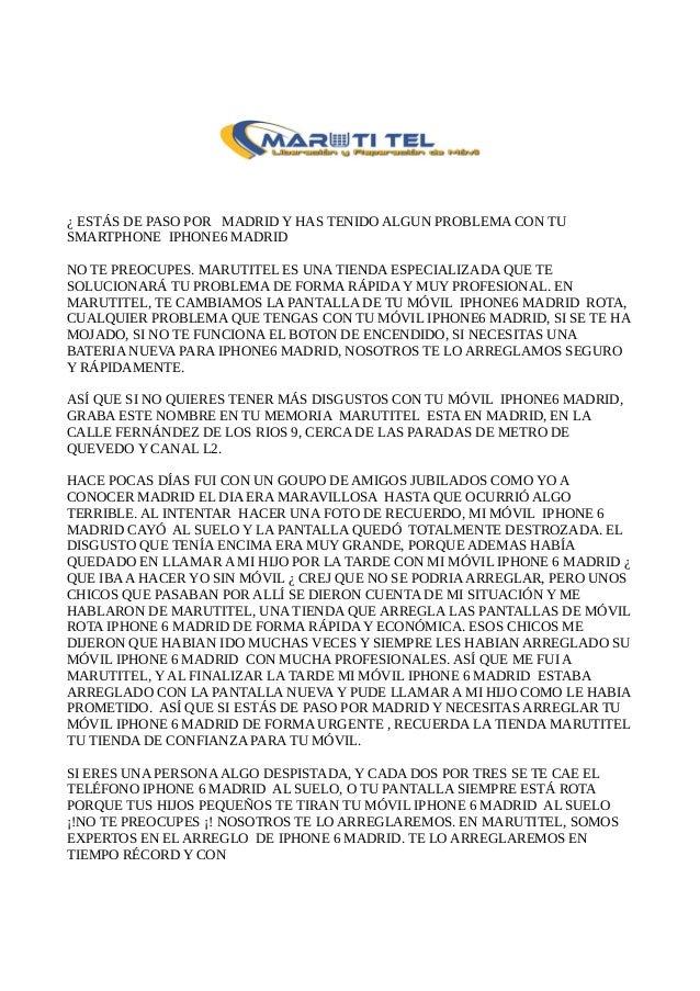 ¿ ESTÁS DE PASO POR MADRID Y HAS TENIDO ALGUN PROBLEMA CON TU SMARTPHONE IPHONE6 MADRID NO TE PREOCUPES. MARUTITEL ES UNA ...