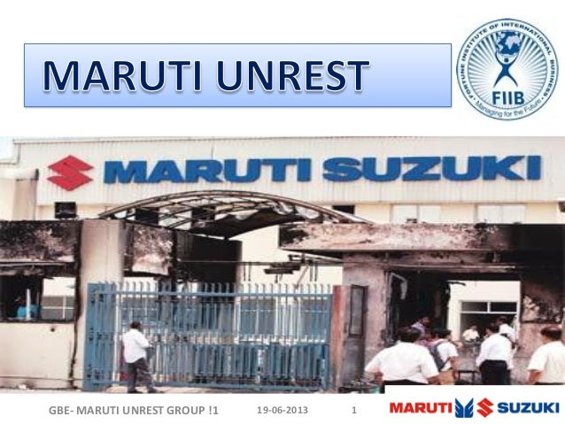 19-06-2013GBE- MARUTI UNREST GROUP !1 1
