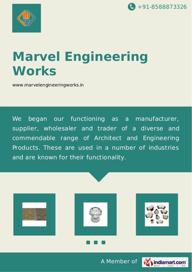 +91-8588873326 A Member of Marvel Engineering Works www.marvelengineeringworks.in We began our functioning as a manufactur...