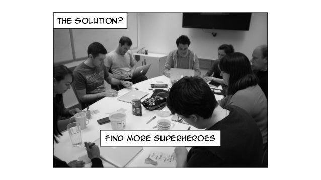 the solution? find more superheroes