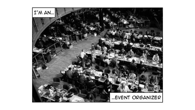 I'm an… …event organizer