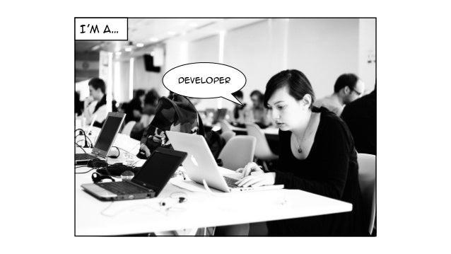I'm a… Developer